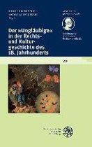 Der 'Unglaubige' in Der Rechts- Und Kulturgeschichte Des 18. Jahrhunderts