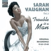 Vaughan, Sarah: Trouble Is A M