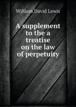 A Supplement to the a Treatise on the Law of Perpetuity