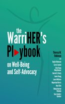 The WarriHER's Playbook on Well-Being and Self-Advocacy