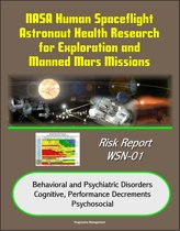 NASA Human Spaceflight Astronaut Health Research for Exploration and Manned Mars Missions, Risk Report WSN-01, Behavioral and Psychiatric Disorders, Cognitive, Performance Decrements, Psychosocial