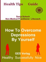 How To Overcome Depressions By Yourself