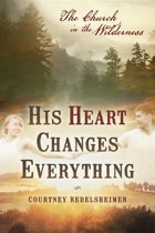 His Heart Changes Everything