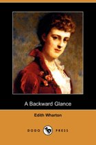 A Backward Glance (Dodo Press)