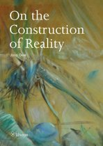 On the construction of reality
