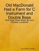 Old MacDonald Had a Farm for C Instrument and Double Bass - Pure Duet Sheet Music By Lars Christian Lundholm