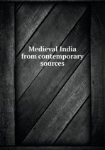 Medieval India from Contemporary Sources