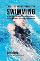 The Key to Unlimited Energy in Swimming