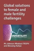 Global solutions to female and male fertility challenges