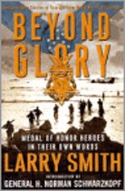 Beyond Glory - Medal of Honor Heroes in Their Own Words