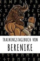 Trainingstagebuch von Berenike: Personalisierter Tagesplaner f�r dein Fitness- und Krafttraining im Fitnessstudio oder Zuhause