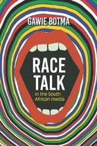 Race Talk in the South African Media
