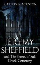 Jeremy Sheffield and The Secret of Salt Creek Cemetery