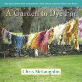 Download ebook A Garden to Dye For the cheapest