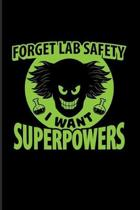 Forget Lab Safety I Want Superpowers: Funny Chemistry Quote 2020 Planner - Weekly & Monthly Pocket Calendar - 6x9 Softcover Organizer - For Teachers &