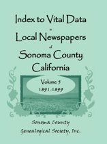 Index to Vital Data in Local Newspapers of Sonoma County, California, Volume V
