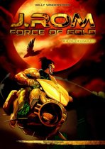J. ROM, Force of Gold 4 - Bloedmaan