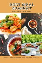 Best Meal Moment: Track And Plan Your Meals Weekly Using 52 Weeks Meal Planner And Recipe Template Paper, Plan To Eat Healthy And Plan A