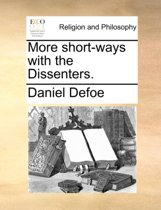 More Short-Ways with the Dissenters.
