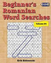 Beginner's Romanian Word Searches - Volume 5