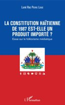 La constitution haïtienne de 1987 est-elle un produit importé ?
