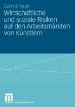 Wirtschaftliche Und Soziale Risiken Auf Den Arbeitsm rkten Von K nstlern