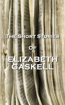 The Short Stories Of Elizabeth Gaskell