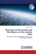 Structure of the Earth and the Moon on the Seismic Data