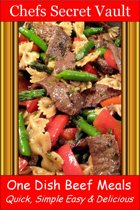 One Dish Beef Meals: Quick, Simple Easy & Delicious
