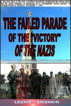 The failed parade of the ''victory'' of the Nazis