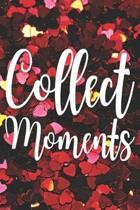 Collect Moments: Notizbuch F�r Einzigartige Momente Planer Tagebuch Schreibheft (Punktraster / Dot Grid, 120 Seiten, 15,2 x 22.9 cm, 6''