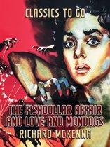 The Fishdollar Affair and Love And Mondogs
