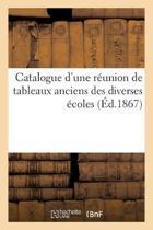 Catalogue d'Une R union de Tableaux Anciens Des Diverses coles...
