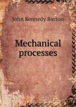 Mechanical Processes