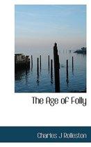 The Age of Folly