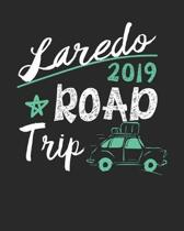 Laredo Road Trip 2019: Laredo Travel Journal- Laredo Vacation Journal - 150 Pages 8x10 - Packing Check List - To Do Lists - Outfit Planner An