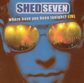 Where Have You Been Tonight? Live