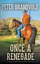 Once a Renegade (a Sheriff Ben Stillman Western)