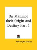 on Mankind Their Origin and Destiny 1872