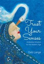 Trust Your Senses