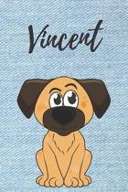 Vincent Hunde-Notizbuch / Malbuch / Tagebuch: Individuelles personalisiertes blanko Jungen & M�nner Namen Notizbuch, blanko DIN A5 Seiten. Ideal als U