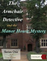The Armchair Detective and the Manor House Mystery