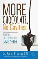 More Chocolate, No Cavities