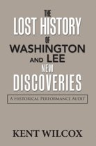 The Lost History of Washington and Lee: New Discoveries