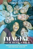 Imagine Your Best Smile: How Orthodontics Can Change -And Even Save-Your Life