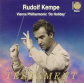 Rudolf Kempe - Vienna Philharmonic 'On Holiday'