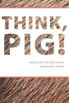 Think, Pig!