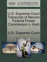 U.S. Supreme Court Transcript of Record Federal Power Commission V. Hunt