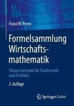 Formelsammlung Wirtschaftsmathematik: Wissen Kompakt F�r Studierende Und Praktiker