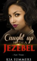 Caught Up with a Jezebel 3